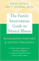 The Family Intervention Guide to Mental Illness